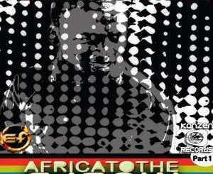 Various Artists – Africa To The World (Part1), Various Artists, Africa To The World, download, cdq, 320kbps, audiomack, dopefile, datafilehost, toxicwap, fakaza, mp3goo zip, alac, zippy, album