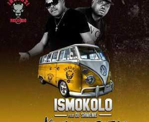Ismokolo, Khwela Sow'bhatele, DJ Shweme, mp3, download, mp3 download, cdq, 320kbps, audiomack, dopefile, datafilehost, toxicwap, fakaza, mp3goo