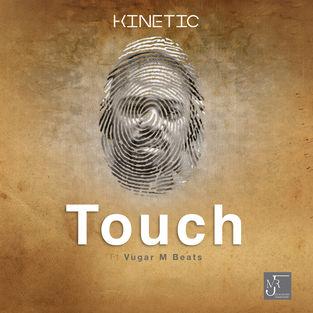 DJ Kinetic, Touch, Vugar M Beats, mp3, download, datafilehost, fakaza, Afro House 2018, Afro House Mix, Deep House, DJ Mix, Deep House, Afro House Music, House Music, Gqom Beats