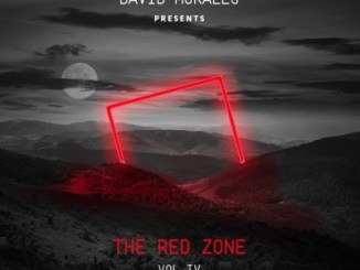 The Red Zone, David Morales Presents The Red Zone, Vol. 4, download ,zip, zippyshare, fakaza, EP, datafilehost, album, Afro House 2018, Afro House Mix, Deep House, DJ Mix, Deep House, Afro House Music, House Music, Gqom Beats