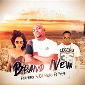Professor – Brand New Ft. Fey & DJ Micks.mp3