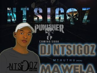 DJ Ntsigoz, Mawela, Mthuthu, mp3, download, datafilehost, fakaza, Gqom Beats, Gqom Songs, Gqom Music