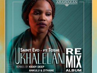 Saint Evo, Ukhalelani Remix, Toshi, mp3, download, datafilehost, fakaza, Afro House 2018, Afro House Mix, Afro House Music