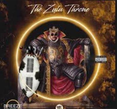 Breeze, The Zulu Throne, download ,zip, zippyshare, fakaza, EP, datafilehost, album, Kwaito Songs, Kwaito, Kwaito Mix, Kwaito Music, Kwaito Classics