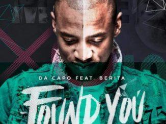Da Capo, Found You, Berita, mp3, download, datafilehost, fakaza, Afro House 2018, Afro House Mix, Afro House Music, House Music