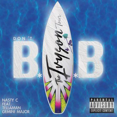 Nasty C   - Don't BAB ft Gemini Major & TellaMan