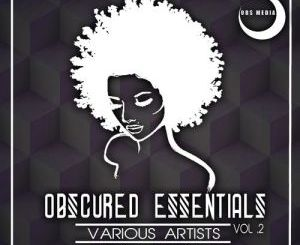 VA, Obscured Essentials Vol.2, download ,zip, zippyshare, fakaza, EP, datafilehost, album, Afro House 2018, Afro House Mix, Afro House Music