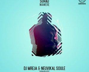 SURAJ, Wawere (DJ Mreja & Neuvikal Soule Afro Tech Remix), Wawere, DJ Mreja, Neuvikal Soule, Afro Tech, Remix, mp3, download, datafilehost, fakaza, Afro House 2018, Afro House Mix, Afro House Music