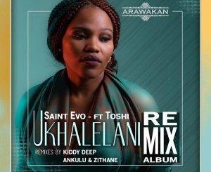 Saint Evo, Toshi, Ukhalelani, Ankulu, Zithane Tibulow, Remix, Ukhalelani (Ankulu & Zithane Tibulow Remix), mp3, download, datafilehost, fakaza, Afro House 2018, Afro House Mix, Afro House Music