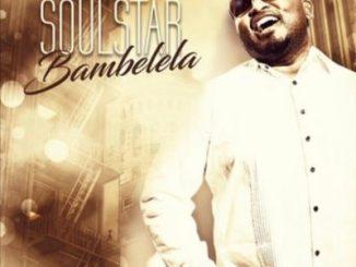 SoulStar, Bambela, Da Capo, mp3, download, datafilehost, fakaza, Afro House 2018, Afro House Mix, Afro House Music, House Music