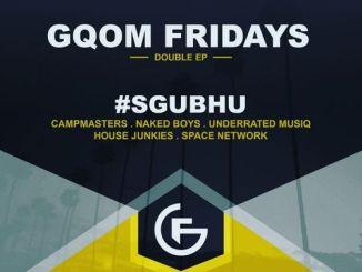 VA, #GqomFridays Sgubhu, GqomFridays, download ,zip, zippyshare, fakaza, EP, datafilehost, album, Gqom Beats, Gqom Songs, Gqom Music