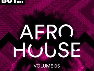 VA, Nothing But… Afro House Vol. 05, download ,zip, zippyshare, fakaza, EP, datafilehost, album, Afro House 2018, Afro House Mix, Afro House Music