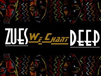 Zues Deep, We Chant, mp3, download, datafilehost, fakaza, Afro House 2018, Afro House Mix, Afro House Music, House Music