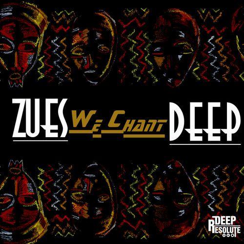DOWNLOAD Zues Deep – We Chant (Radio Ritual Mix) – ZAMUSIC