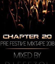 DJ FeezoL, Chapter 20 (Pre-Festive Mixtape 2018), mp3, download, datafilehost, fakaza, Afro House 2018, Afro House Mix, Afro House Music, House Music