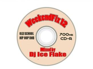 Dj Ice Flake, WeekendFix 12 2018, mp3, download, datafilehost, fakaza, DJ Mix