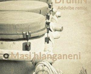 DrumN, Masi hlanganeni (Addvibe Deepfro Remix), mp3, download, datafilehost, fakaza, Afro House 2018, Afro House Mix, Afro House Music, House Music