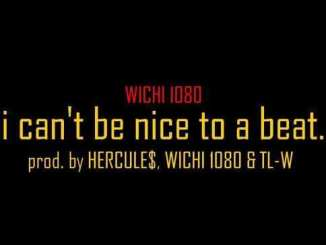 Wichi 1080, I Can't Be Nice To A Beat, Tony Lee WORLD, mp3, download, datafilehost, fakaza, Hiphop, Hip hop music, Hip Hop Songs, Hip Hop Mix, Hip Hop, Rap, Rap Music