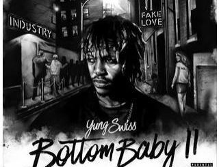 Yung Swiss, Bottom Baby 2, download ,zip, zippyshare, fakaza, EP, datafilehost, album, Hiphop, Hip hop music, Hip Hop Songs, Hip Hop Mix, Hip Hop, Rap, Rap Music