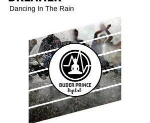 Dreamer, Dancing In The Rain, mp3, download, datafilehost, fakaza, Afro House, Afro House 2018, Afro House Mix, Afro House Music, House Music