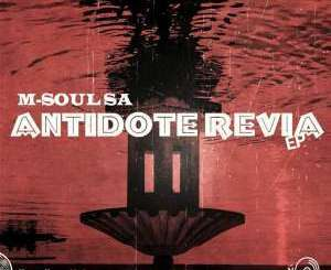 M-Soul SA, Antidote Revia, download ,zip, zippyshare, fakaza, EP, datafilehost, album, Deep House Mix, Deep House, Deep House Music, Deep Tech, Afro Deep Tech, House Music