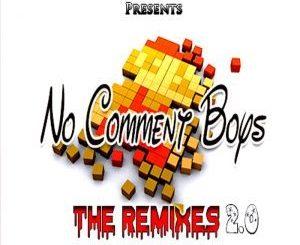 No Comment Boys, The Remixes 2.0, download ,zip, zippyshare, fakaza, EP, datafilehost, album, Afro House, Afro House 2018, Afro House Mix, Afro House Music, Afro Tech, House Music