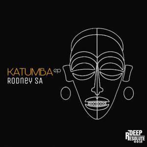Rodney SA, Katumba, download, zip, zippyshare, fakaza, EP, Album, Afro House, Afro House 2019, Afro House Mix, Afro House Music, Afro Tech, House Music