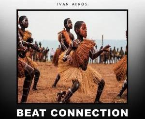 Ivan Afro5, Beat Connection (Original Mix), mp3, download, datafilehost, fakaza, Afro House, Afro House 2019, Afro House Mix, Afro House Music, Afro Tech, House Music