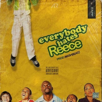 A-Reece, Everybody Hates Reece, mp3, download, datafilehost, fakaza, Afro House, Afro House 2019, Afro House Mix, Afro House Music, Afro Tech, House Music