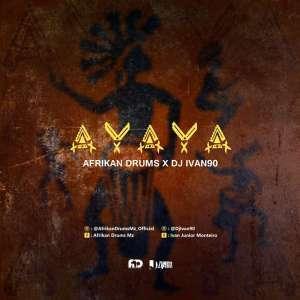 Afrikan Drums x Ivan 90 – AYAYA Original Mix zamusic - DOWNLOAD MP3: Afrikan Drums x Ivan 90 – AYAYA (Original Mix)