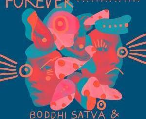 Boddhi Satva, Forever, Tracie Ciera, mp3, download, datafilehost, fakaza, Afro House, Afro House 2019, Afro House Mix, Afro House Music, Afro Tech, House Music
