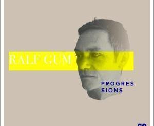 Ralf GUM, Progressions, download ,zip, zippyshare, fakaza, EP, datafilehost, album, House, House 2019, House Mix, House Music, Afro Tech, House Music,
