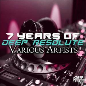 VA, 7 Years Of Deep Resolute, download ,zip, zippyshare, fakaza, EP, datafilehost, album, Deep House Mix, Deep House, Deep House Music, Deep Tech, Afro Deep Tech, House Music