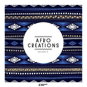 VA, Afro Creations, Vol. 5, download ,zip, zippyshare, fakaza, EP, datafilehost, album, Afro House, Afro House 2019, Afro House Mix, Afro House Music, Afro Tech, House Music