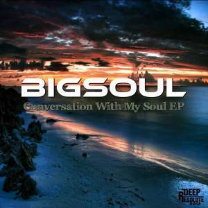 BigSoul, Conversation With My Soul, download ,zip, zippyshare, fakaza, EP, datafilehost, album, Afro House, Afro House 2019, Afro House Mix, Afro House Music, Afro Tech, House Music
