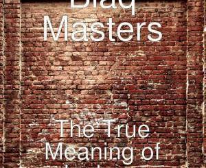 Blaq Masters, The True Meaning of Igqhom, download ,zip, zippyshare, fakaza, EP, datafilehost, album, Gqom Beats, Gqom Songs, Gqom Music, Gqom Mix, House Music