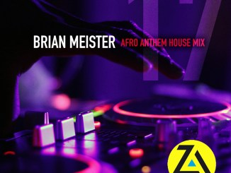 Brian Meister, Session 17 (Afro Anthem House Mix, 2019), mp3, download, datafilehost, toxicwap, fakaza, Afro House, Afro House 2019, Afro House Mix, Afro House Music, Afro Tech, House Music