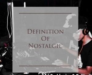Buddynice, De'KeaY, Definition Of Nostalgic, Nostalgic Mix, mp3, download, datafilehost, fakaza, Deep House Mix, Deep House, Deep House Music, Deep Tech, Afro Deep Tech, House Music