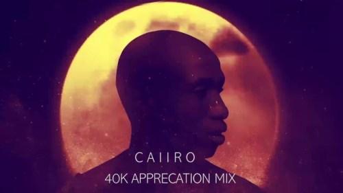 Caiiro, 40k Appreciation Mix, mp3, download, datafilehost, fakaza, Afro House, Afro House 2019, Afro House Mix, Afro House Music, Afro Tech, House Music