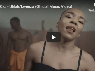 Cici, Uhlalu'kwenza, video, mp3, download, datafilehost, toxicwap, fakaza, Afro House, Afro House 2019, Afro House Mix, Afro House Music, Afro Tech, House Music