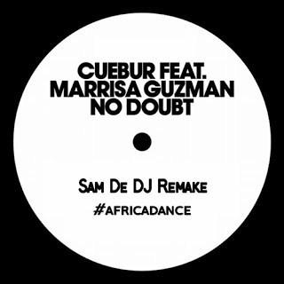 Cuebur , No Doubt , Sam De DJ Remake, Marrisa Guzman, mp3, download, datafilehost, fakaza, Afro House, Afro House 2019, Afro House Mix, Afro House Music, Afro Tech, House Music