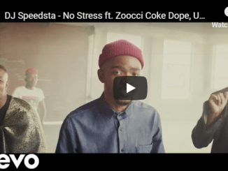 DJ Speedsta, No Stress, Zoocci Coke Dope, Una Rams, Da L.E.S, video, download ,mp3, download, datafilehost, toxicwap, fakaza, Hiphop, Hip hop music, Hip Hop Songs, Hip Hop Mix, Hip Hop, Rap, Rap Music