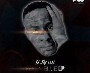 Di-Jay Luu, Feelin Blue, download ,zip, zippyshare, fakaza, EP, datafilehost, album, mp3, download, datafilehost, fakaza, Deep House Mix, Deep House, Deep House Music, Deep Tech, Afro Deep Tech, House Music