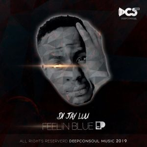 Di-Jay Luu, Feelin Blue, download ,zip, zippyshare, fakaza, EP, datafilehost, album, mp3, download, datafilehost, fakaza, Deep House Mix, Deep House, Deep House Music, Deep Tech, Afro Deep Tech, House Music