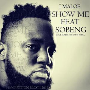 J Maloe , Show Me, Sobeng, mp3, download, datafilehost, fakaza, Afro House, Afro House 2019, Afro House Mix, Afro House Music, Afro Tech, House Music