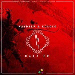 KayDeep, Kololo, Halt, download ,zip, zippyshare, fakaza, EP, datafilehost, album, Afro House, Afro House 2019, Afro House Mix, Afro House Music, Afro Tech, House Music