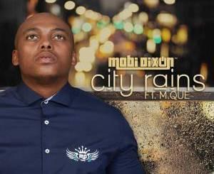 Mobi Dixon, City Rains, Questo's Mapiano Remix, mp3, download, datafilehost, fakaza, Afro House, Afro House 2019, Afro House Mix, Afro House Music, Afro Tech, House Music, Amapiano, Amapiano Songs, Amapiano Music
