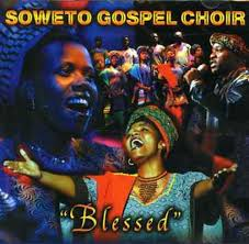 Soweto Gospel Choir, Blessed, download ,zip, zippyshare, fakaza, EP, datafilehost, album, Gospel Songs, Gospel, Gospel Music, Christian Music, Christian Songs