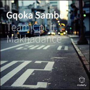 Team Cpt, Gqoka Sambe, Makhadance, mp3, download, datafilehost, fakaza, Afro House, Afro House 2019, Afro House Mix, Afro House Music, Afro Tech, House Music