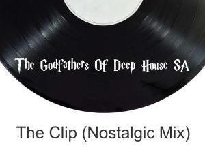 The Godfathers Of Deep House SA, The Clip, Nostalgic Mix, mp3, download, datafilehost, fakaza, Deep House Mix, Deep House, Deep House Music, Deep Tech, Afro Deep Tech, House Music